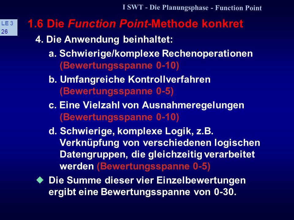 I SWT - Die Planungsphase - Function Point LE 3 25 1.6 Die Function Point-Methode konkret s Einflußfaktoren 1. Verflechtung mit anderen Anwendungssyst