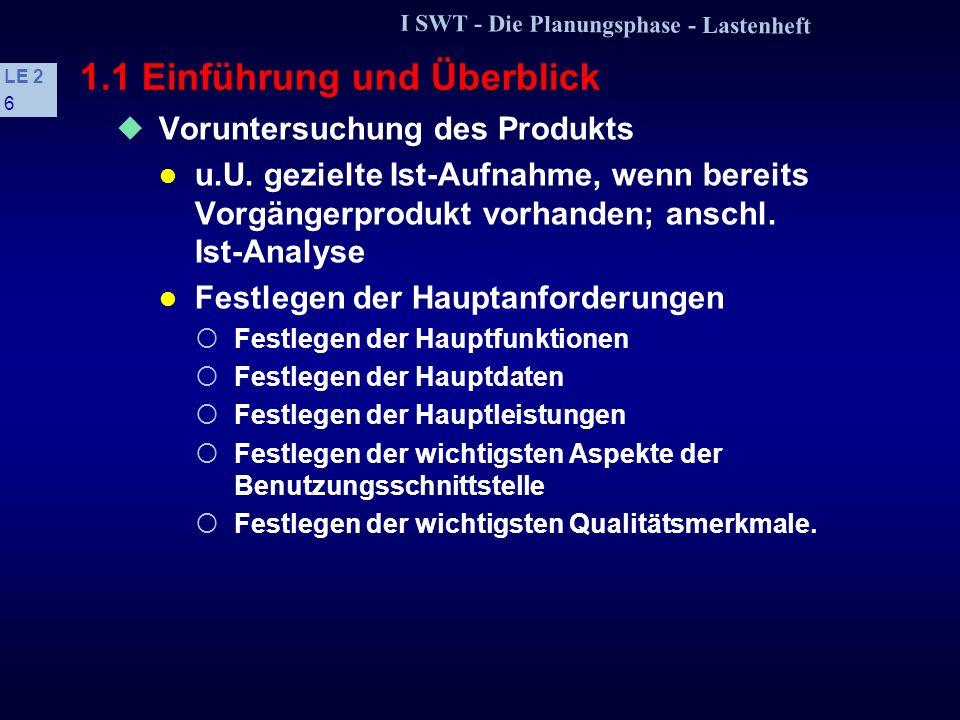 I SWT - Die Planungsphase - Lastenheft LE 2 5 1.1 Einführung und Überblick s Planen des Produktes: Auswählen des Produktes Trendstudien Marktanalysen