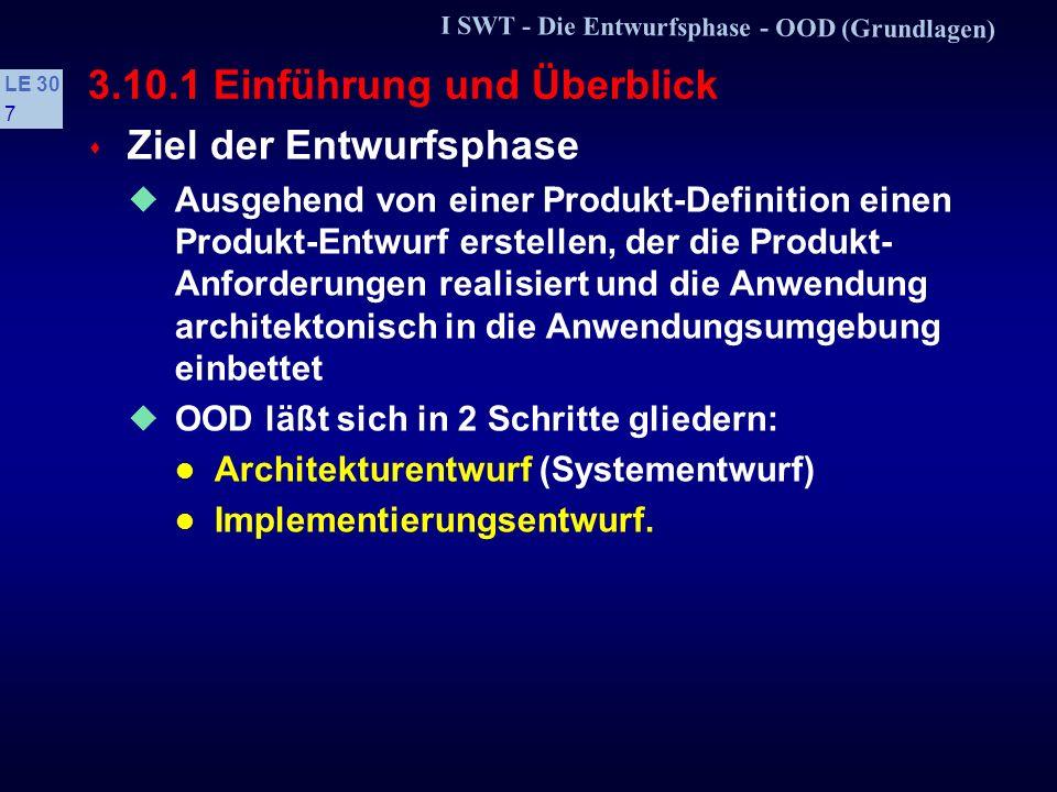 I SWT - Die Entwurfsphase - OOD (Grundlagen) LE 30 47 3.10.4 Entwurfsmuster s Klassifikation von Entwurfsmustern