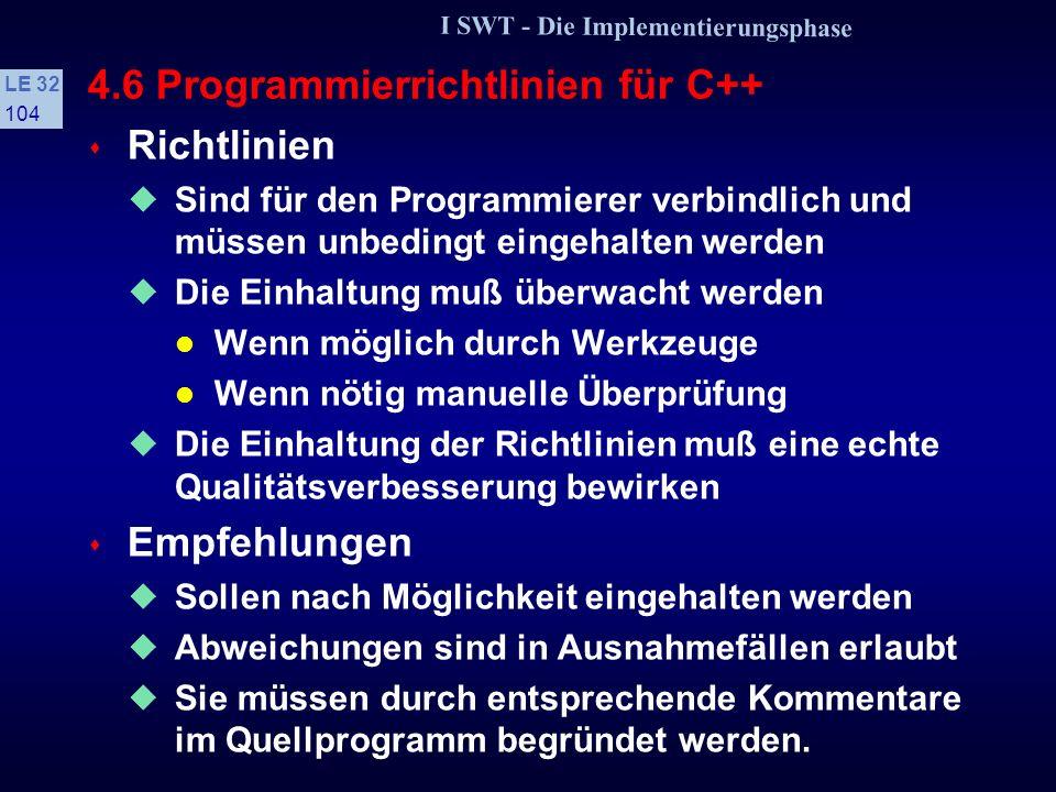 I SWT - Die Implementierungsphase LE 32 103 Heuristiken für die Programmierung (3) s Vollständige Enumeration Ich lasse einen Teil der Bedingungen weg