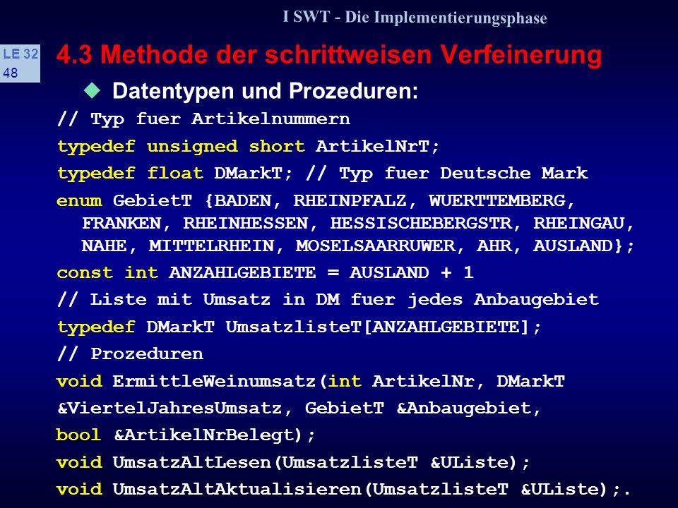 I SWT - Die Implementierungsphase LE 32 47 4.3 Methode der schrittweisen Verfeinerung s Beispiel: Zur Konzentration der Einkaufs-, Vertriebs- und Mark