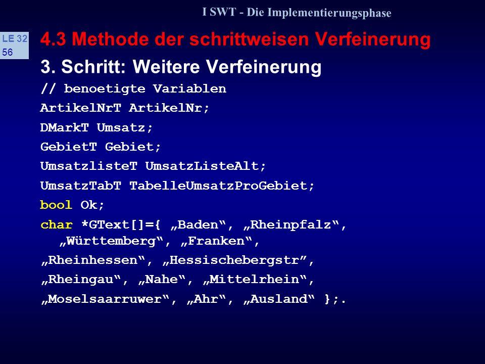 I SWT - Die Implementierungsphase LE 32 55 4.3 Methode der schrittweisen Verfeinerung 3.