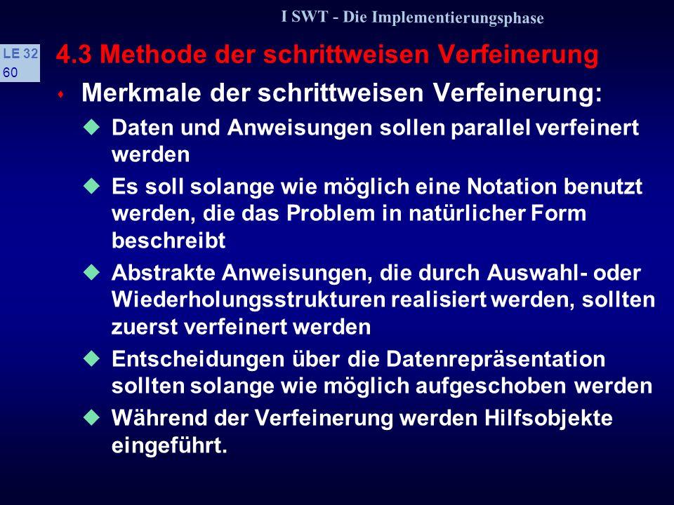 I SWT - Die Implementierungsphase LE 32 59 4.3 Methode der schrittweisen Verfeinerung 3.