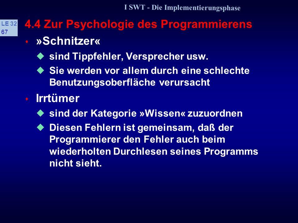 I SWT - Die Implementierungsphase LE 32 66 4.4 Zur Psychologie des Programmierens s Klassifizierung von Programmierfehlern