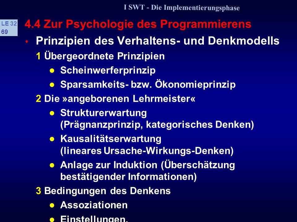 I SWT - Die Implementierungsphase LE 32 68 4.4 Zur Psychologie des Programmierens s Denkfallen Überindividuelle Irrtümer Sie treten auf, wenn das Hint
