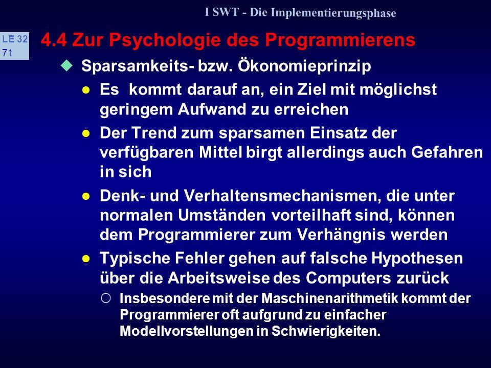 I SWT - Die Implementierungsphase LE 32 70 4.4 Zur Psychologie des Programmierens 1 Übergeordnete Prinzipien Beschreiben, wie unser Wahrnehmungs- und