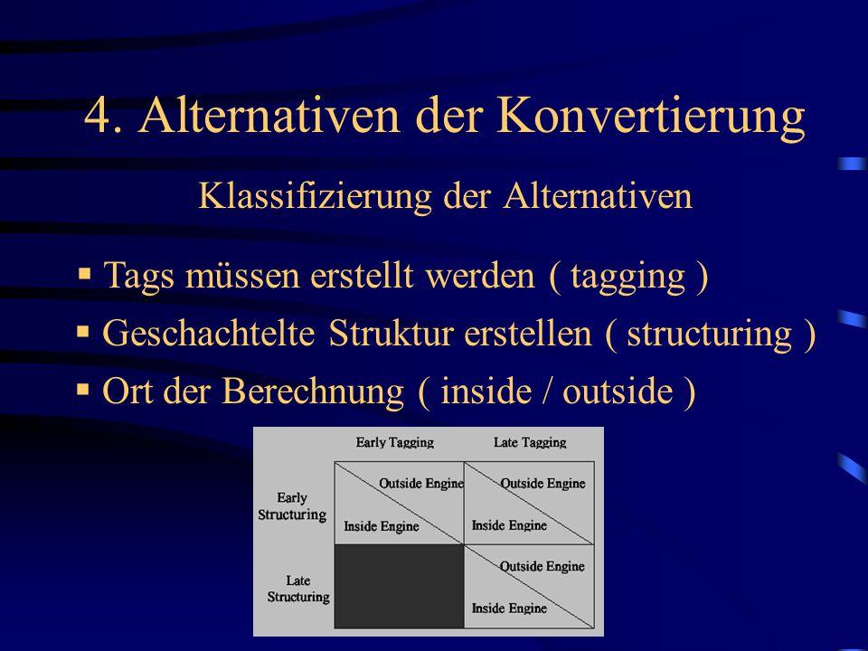 4. Alternativen der Konvertierung Klassifizierung der Alternativen Ort der Berechnung ( inside / outside ) Geschachtelte Struktur erstellen ( structur
