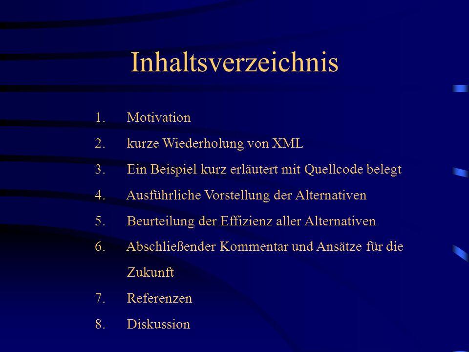 Inhaltsverzeichnis 1. Motivation 2. kurze Wiederholung von XML 3.