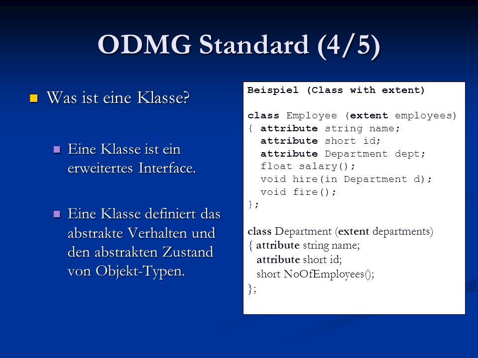 OQL Queries and Java (4/5) OQL Query with type casts OQL Query with type casts Theorem: Bei ausdrücklicher Typangabe für jede Variabel innerhalb der Anfrag im Java-Typ- System ist ein type-checking möglich, allerdings nur auf Kosten des teuren Checks zur Laufzeit (ohne Beweis) Theorem: Bei ausdrücklicher Typangabe für jede Variabel innerhalb der Anfrag im Java-Typ- System ist ein type-checking möglich, allerdings nur auf Kosten des teuren Checks zur Laufzeit (ohne Beweis)