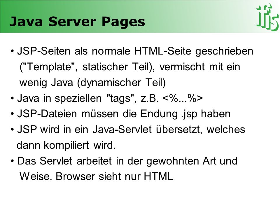 Java Server Pages JSP-Seiten als normale HTML-Seite geschrieben (