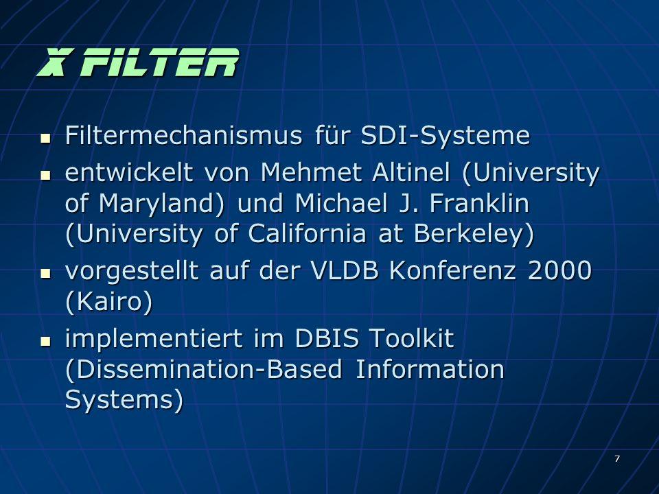 8 Benutzerprofile System nimmt Benutzerprofile in Form von XPath Anfragen entgegen System nimmt Benutzerprofile in Form von XPath Anfragen entgegen relevant für XFilter sind nur /, //, *, [] relevant für XFilter sind nur /, //, *, [] Beispiel: Preisvergleichs-Service Beispiel: Preisvergleichs-Service Benachrichtigung bei Unterschreitung einer Preisschranke /katalog//dvdbrenner/*/details[preis/euro<200]/name Filter ([]) können eingebettete Pfadausdrücke enthalten Filter ([]) können eingebettete Pfadausdrücke enthalten