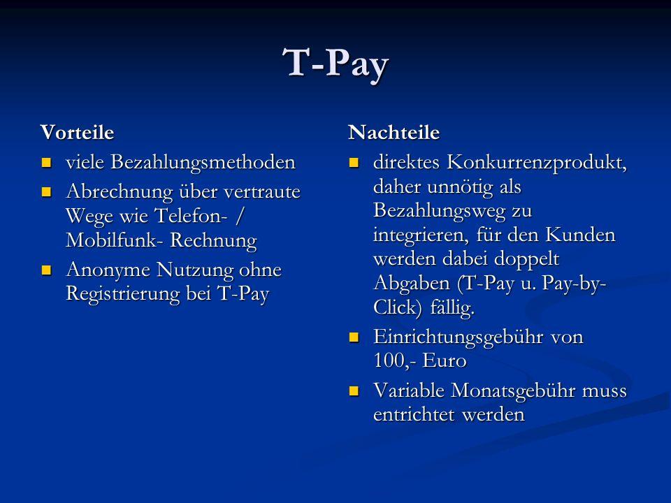 T-Pay Vorteile viele Bezahlungsmethoden viele Bezahlungsmethoden Abrechnung über vertraute Wege wie Telefon- / Mobilfunk- Rechnung Abrechnung über ver