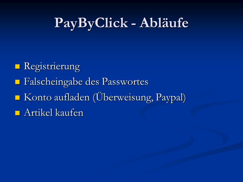 PayByClick - Realisierung Java Server Pages (JSP) Java Server Pages (JSP) PHP & MySQL PHP & MySQL