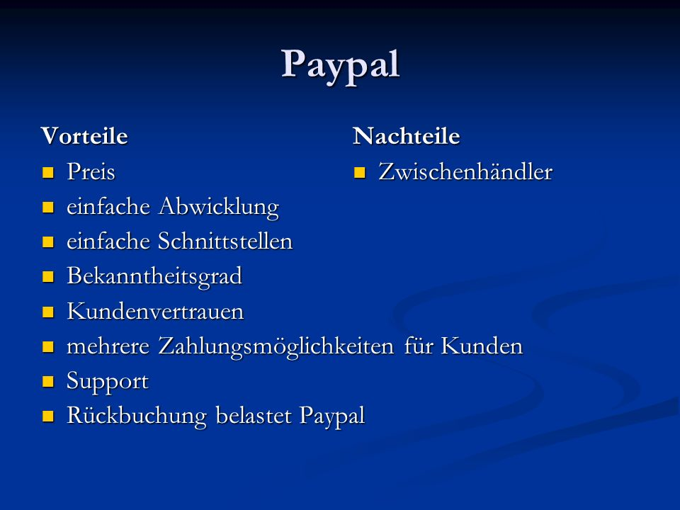 Paypal Vorteile Preis Preis einfache Abwicklung einfache Abwicklung einfache Schnittstellen einfache Schnittstellen Bekanntheitsgrad Bekanntheitsgrad