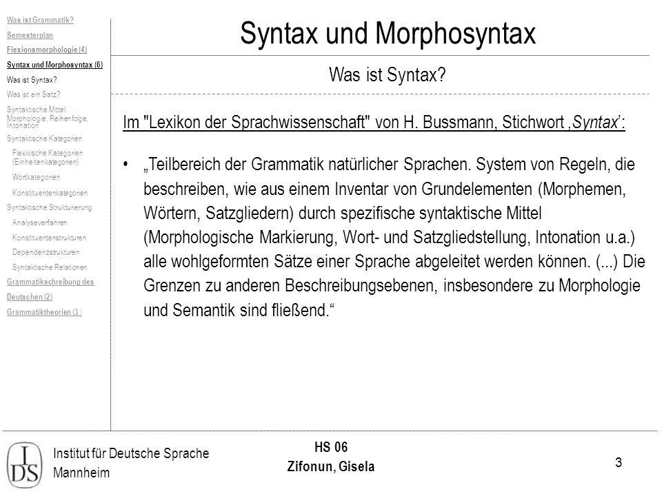 44 Institut für Deutsche Sprache Mannheim HS 06 Zifonun, Gisela Syntax und Morphosyntax Terminologie Dominanz = Ein Knoten X dominiert einen Knoten Y gdw X auf dem von Y ausgehenden Weg zur Wurzel des Baumes liegt.