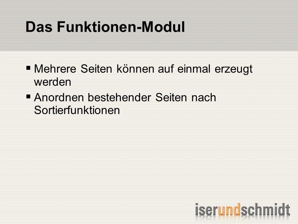 Das Funktionen-Modul Mehrere Seiten können auf einmal erzeugt werden Anordnen bestehender Seiten nach Sortierfunktionen