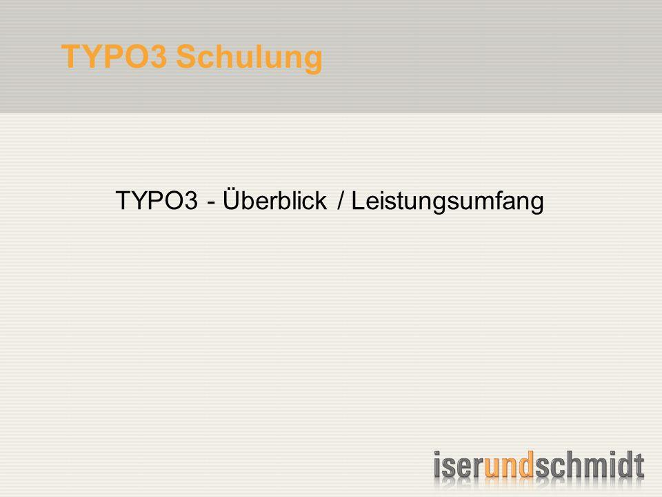 TYPO3 Schulung TYPO3 - Überblick / Leistungsumfang