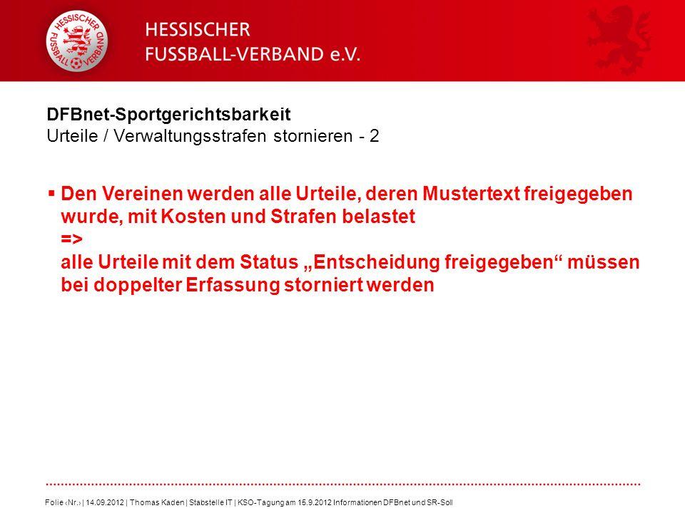 DFBnet-Sportgerichtsbarkeit Urteile / Verwaltungsstrafen stornieren - 2 Den Vereinen werden alle Urteile, deren Mustertext freigegeben wurde, mit Kost