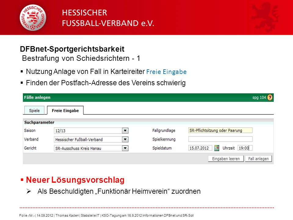 DFBnet-Sportgerichtsbarkeit Bestrafung von Schiedsrichtern - 1 Nutzung Anlage von Fall in Karteireiter Freie Eingabe Finden der Postfach-Adresse des V