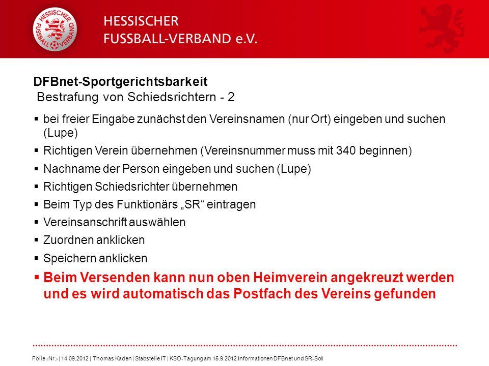 DFBnet-Sportgerichtsbarkeit Bestrafung von Schiedsrichtern - 2 bei freier Eingabe zunächst den Vereinsnamen (nur Ort) eingeben und suchen (Lupe) Richt