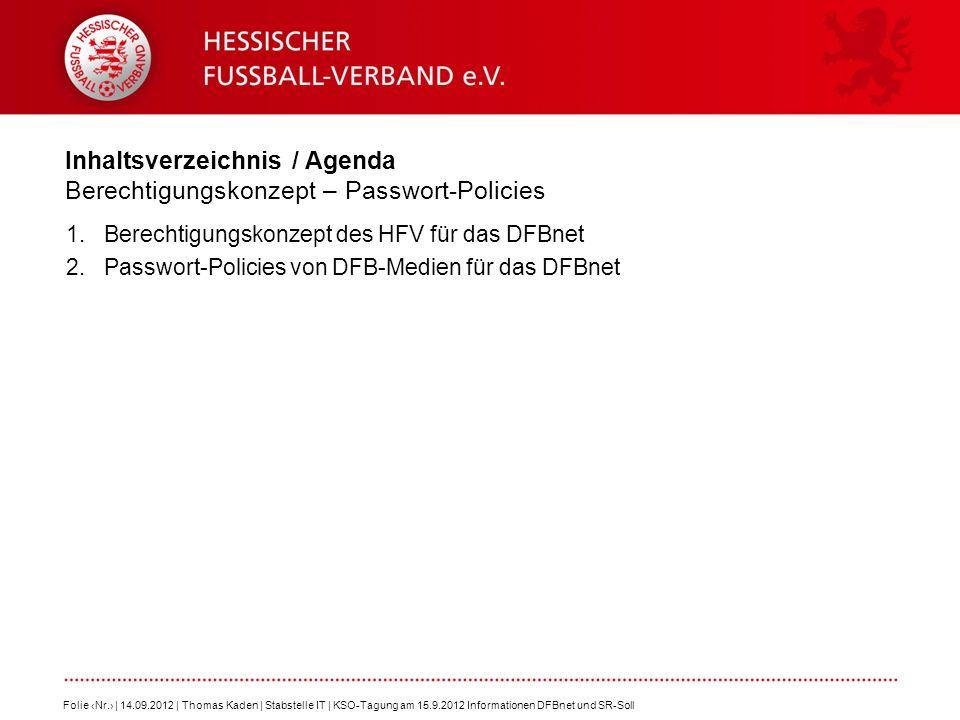 Inhaltsverzeichnis / Agenda Berechtigungskonzept – Passwort-Policies 1.Berechtigungskonzept des HFV für das DFBnet 2.Passwort-Policies von DFB-Medien