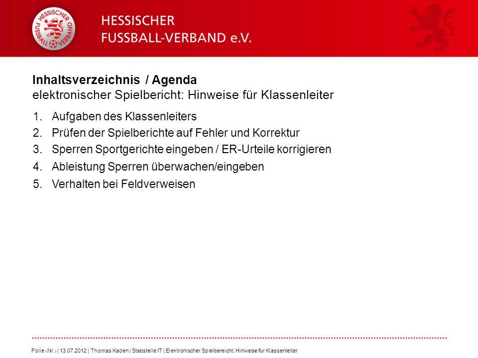 Inhaltsverzeichnis / Agenda elektronischer Spielbericht: Hinweise für Klassenleiter 1.Aufgaben des Klassenleiters 2.Prüfen der Spielberichte auf Fehle