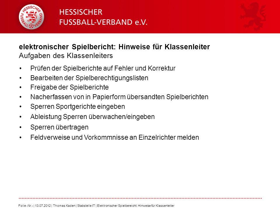 elektronischer Spielbericht: Hinweise für Klassenleiter Ableistung Sperren eingeben - 4 Erstes Spiel der richtigen Spielklasse (hier Hessenliga) anklicken Auf speichern klicken; anschließend auf zurück Folie Nr.