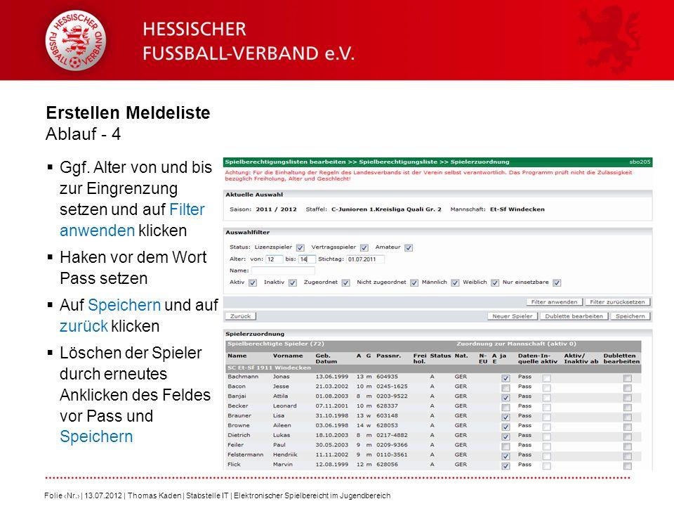 Erstellen Meldeliste Ablauf - 4 Ggf. Alter von und bis zur Eingrenzung setzen und auf Filter anwenden klicken Haken vor dem Wort Pass setzen Auf Speic
