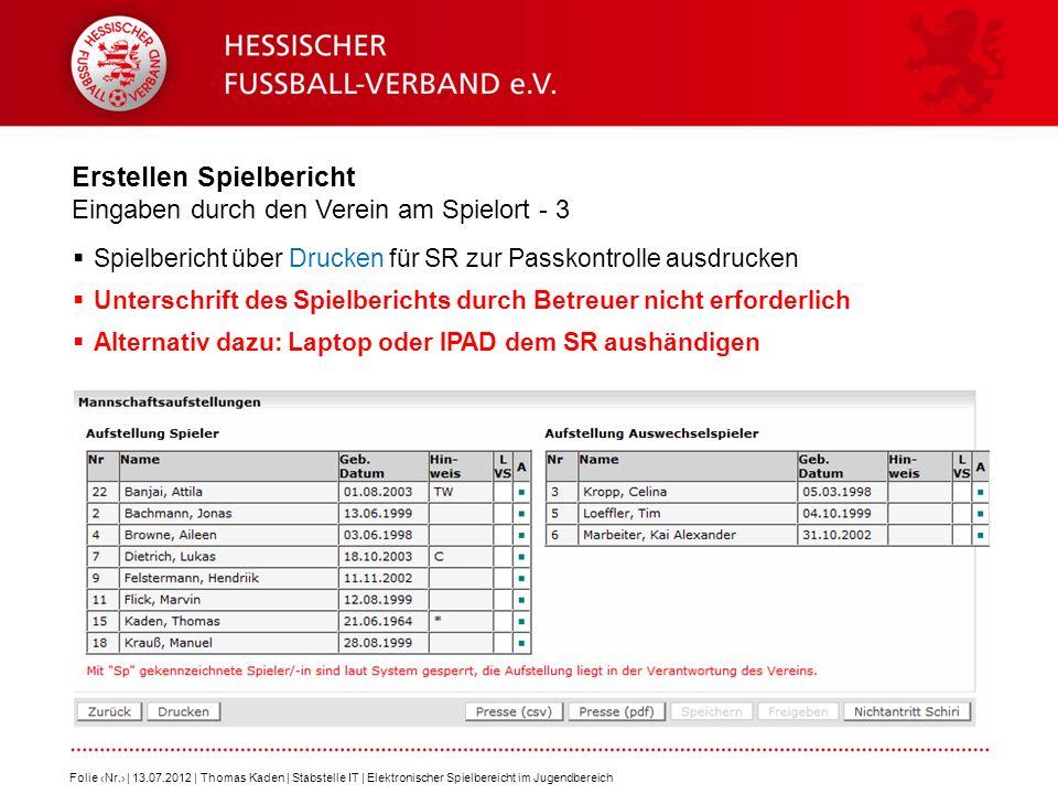 Erstellen Spielbericht Eingaben durch den Verein am Spielort - 3 Spielbericht über Drucken für SR zur Passkontrolle ausdrucken Unterschrift des Spielb