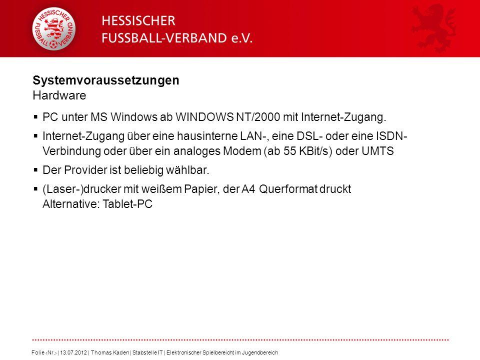 Systemvoraussetzungen Hardware PC unter MS Windows ab WINDOWS NT/2000 mit Internet-Zugang.
