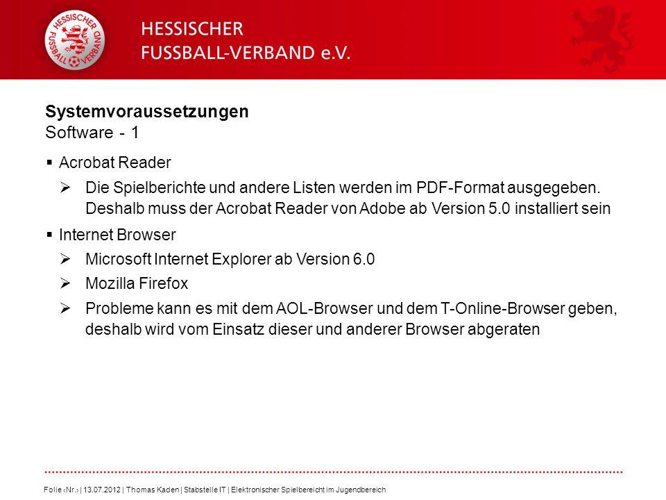 Systemvoraussetzungen Software - 1 Acrobat Reader Die Spielberichte und andere Listen werden im PDF-Format ausgegeben.