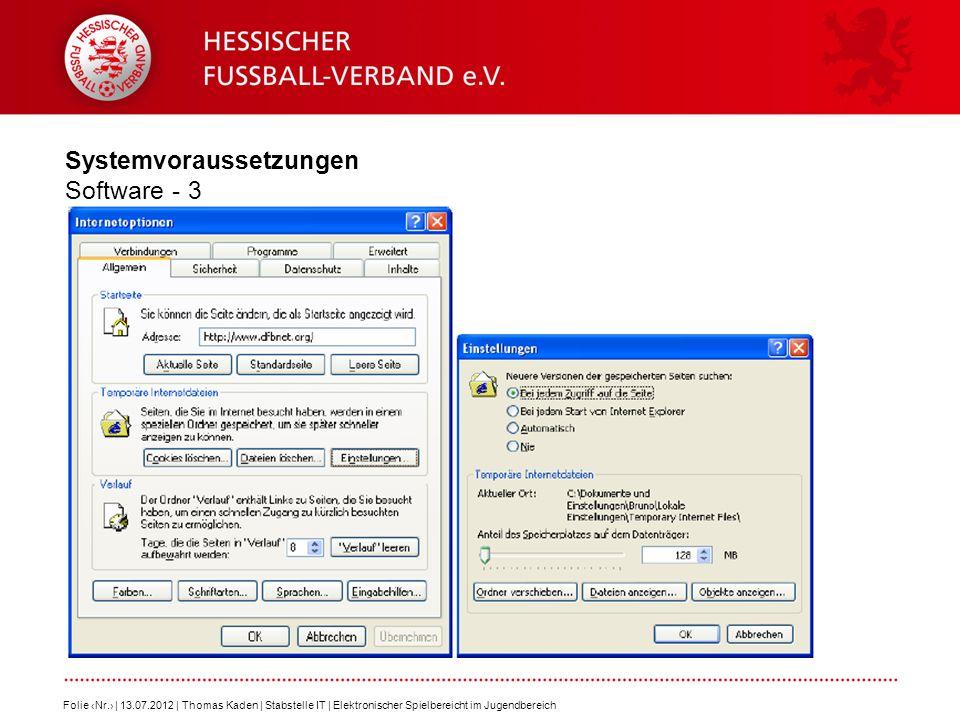 Systemvoraussetzungen Software - 3 Folie Nr. | 13.07.2012 | Thomas Kaden | Stabstelle IT | Elektronischer Spielbereicht im Jugendbereich