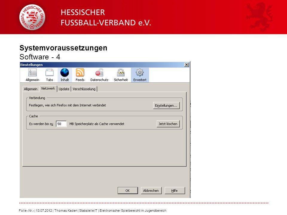 Systemvoraussetzungen Software - 4 Folie Nr. | 13.07.2012 | Thomas Kaden | Stabstelle IT | Elektronischer Spielbereicht im Jugendbereich