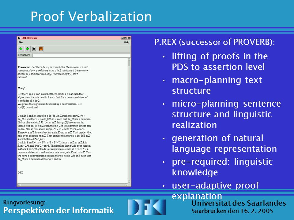 Source: Erica Melis Universität des Saarlandes Saarbrücken den 16. 2. 2005 Ringvorlesung: Perspektiven der Informatik Proof Verbalization lifting of p