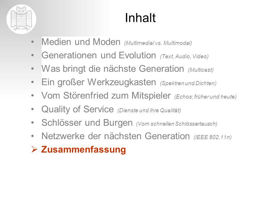 Inhalt Medien und Moden (Multimedial vs. Multimodal) Generationen und Evolution (Text, Audio, Video) Was bringt die nächste Generation (Multicast) Ein