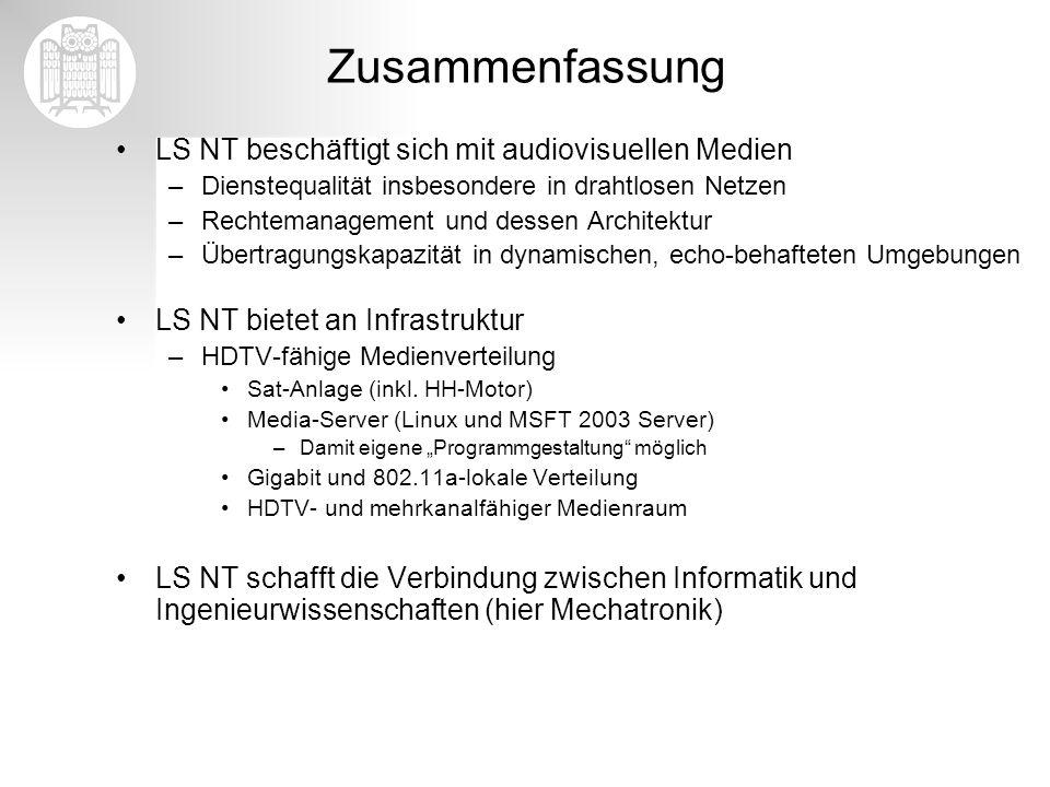 LS NT beschäftigt sich mit audiovisuellen Medien –Dienstequalität insbesondere in drahtlosen Netzen –Rechtemanagement und dessen Architektur –Übertrag