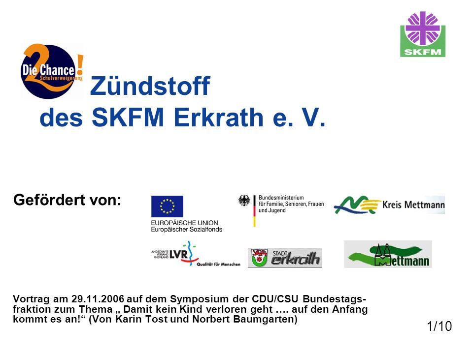Zündstoff des SKFM Erkrath e. V. Gefördert von: Vortrag am 29.11.2006 auf dem Symposium der CDU/CSU Bundestags- fraktion zum Thema Damit kein Kind ver