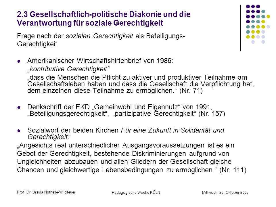 Prof. Dr. Ursula Nothelle-Wildfeuer Pädagogische Woche KÖLN Mittwoch, 26. Oktober 2005 2.3 Gesellschaftlich-politische Diakonie und die Verantwortung