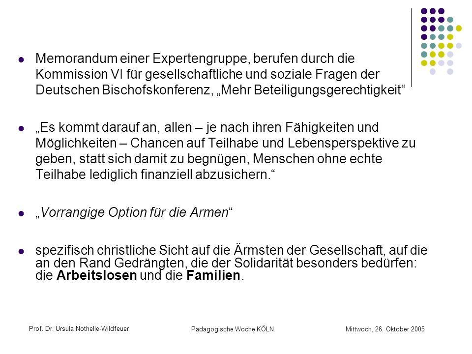 Prof. Dr. Ursula Nothelle-Wildfeuer Pädagogische Woche KÖLN Mittwoch, 26. Oktober 2005 Memorandum einer Expertengruppe, berufen durch die Kommission V