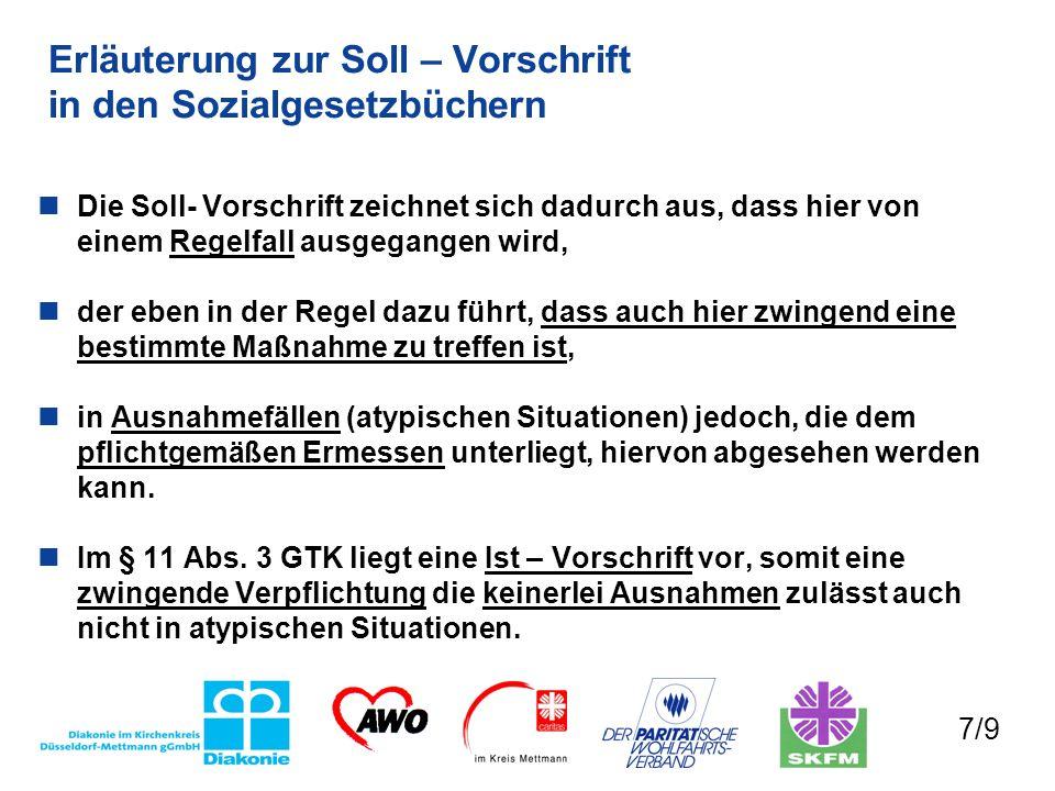 Erläuterung zur Soll – Vorschrift in den Sozialgesetzbüchern Die Soll- Vorschrift zeichnet sich dadurch aus, dass hier von einem Regelfall ausgegangen