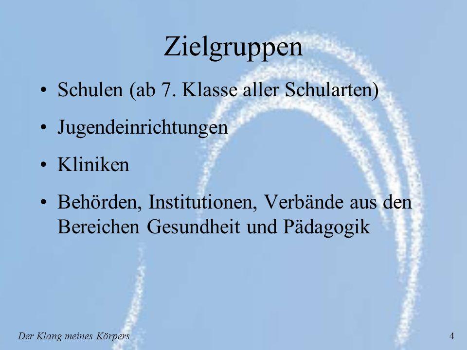 Der Klang meines Körpers4 Zielgruppen Schulen (ab 7.
