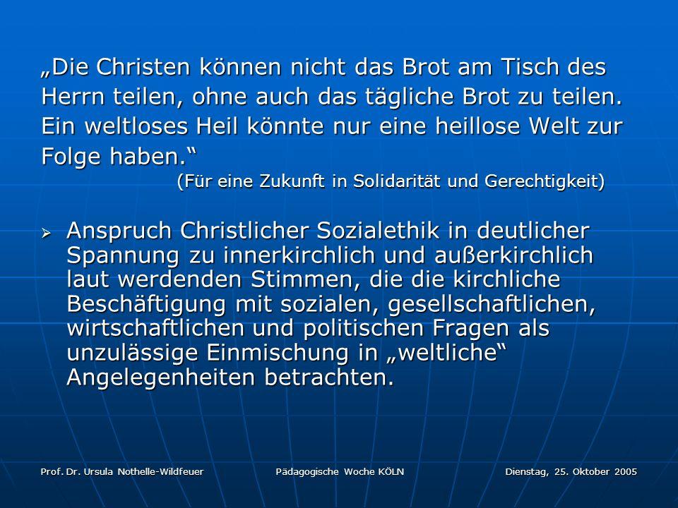 Prof. Dr. Ursula Nothelle-Wildfeuer Pädagogische Woche KÖLN Dienstag, 25. Oktober 2005 Die Christen können nicht das Brot am Tisch des Herrn teilen, o