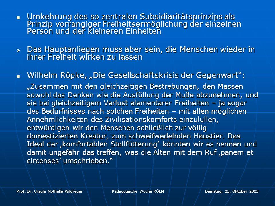 Prof. Dr. Ursula Nothelle-Wildfeuer Pädagogische Woche KÖLN Dienstag, 25. Oktober 2005 Umkehrung des so zentralen Subsidiaritätsprinzips als Prinzip v