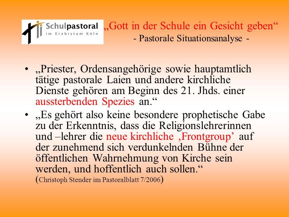 Gott in der Schule ein Gesicht geben - Pastorale Situationsanalyse - Priester, Ordensangehörige sowie hauptamtlich tätige pastorale Laien und andere k