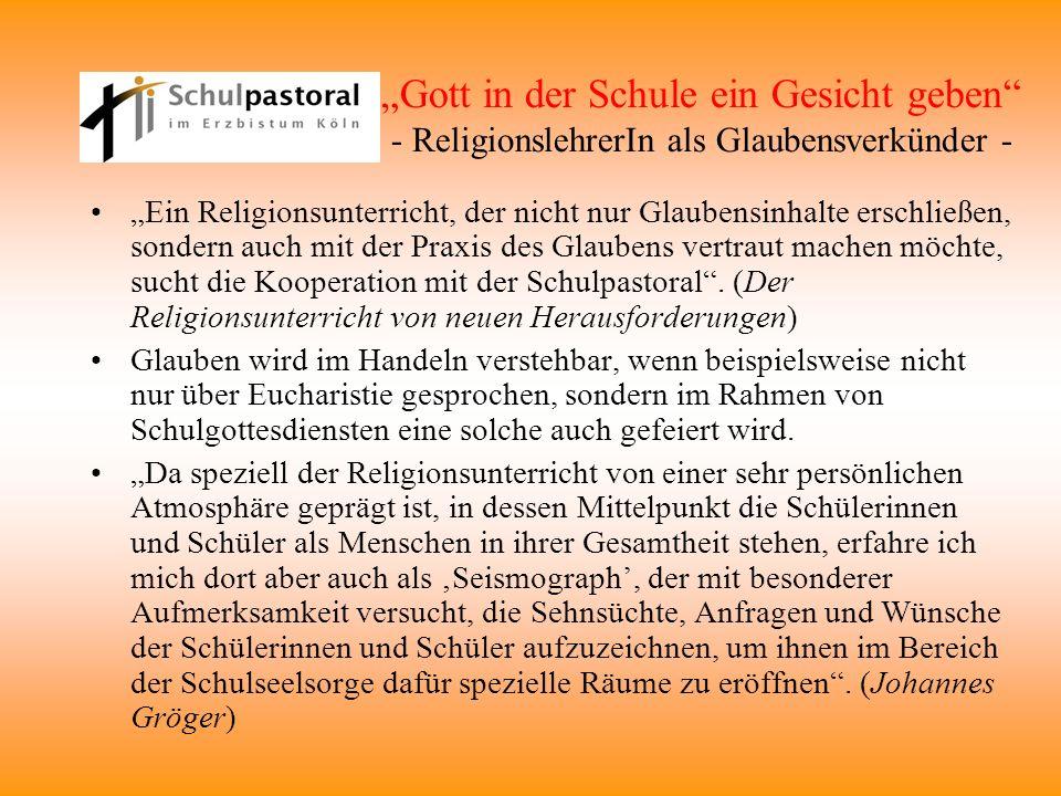 Gott in der Schule ein Gesicht geben - ReligionslehrerIn als Glaubensverkünder - Ein Religionsunterricht, der nicht nur Glaubensinhalte erschließen, s