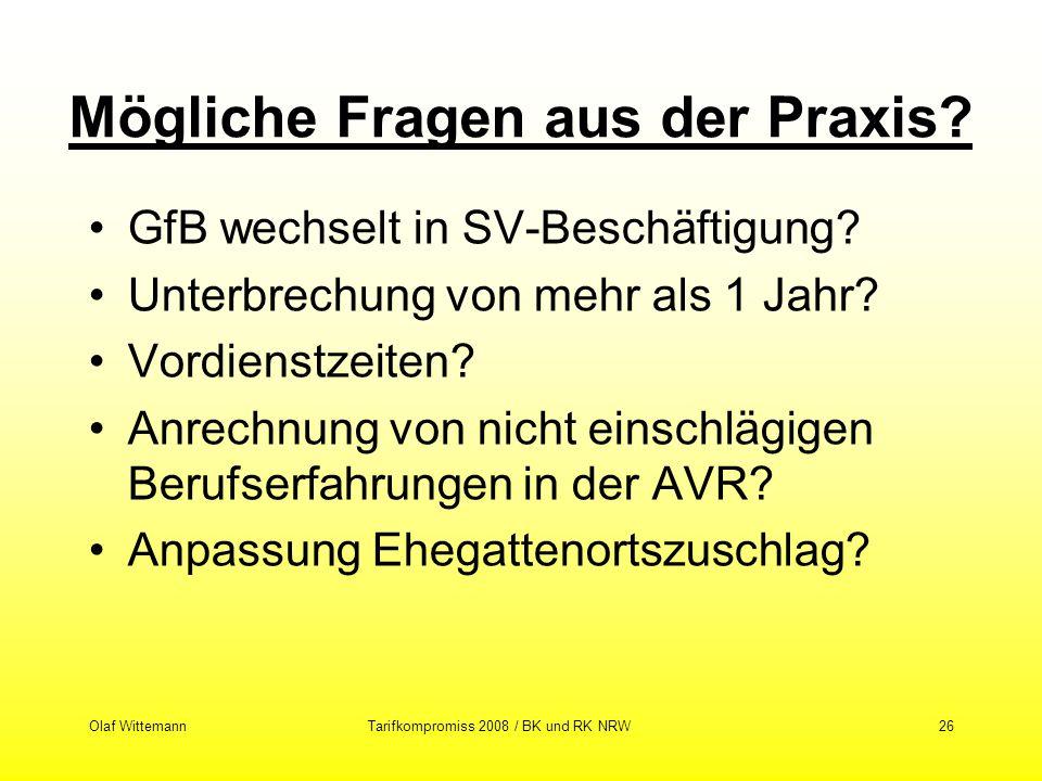 Olaf WittemannTarifkompromiss 2008 / BK und RK NRW26 Mögliche Fragen aus der Praxis? GfB wechselt in SV-Beschäftigung? Unterbrechung von mehr als 1 Ja