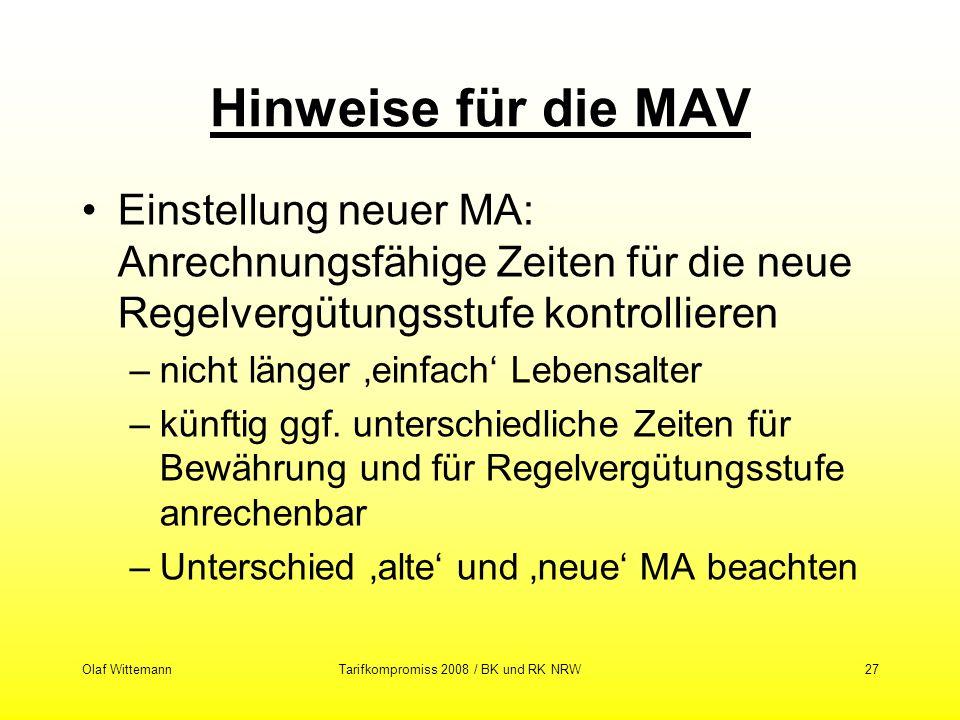 Olaf WittemannTarifkompromiss 2008 / BK und RK NRW27 Hinweise für die MAV Einstellung neuer MA: Anrechnungsfähige Zeiten für die neue Regelvergütungss