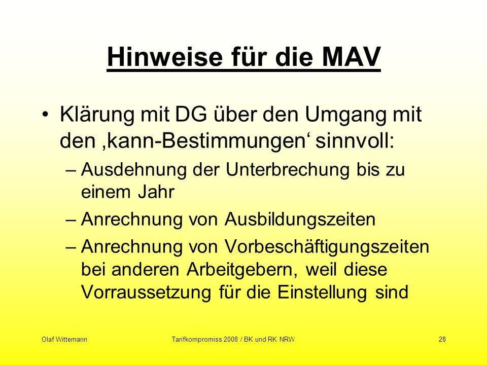 Olaf WittemannTarifkompromiss 2008 / BK und RK NRW28 Hinweise für die MAV Klärung mit DG über den Umgang mit den kann-Bestimmungen sinnvoll: –Ausdehnu