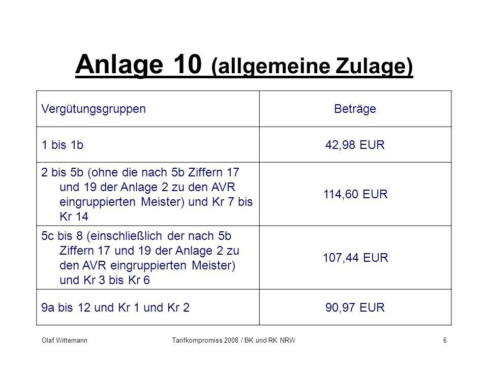 Olaf WittemannTarifkompromiss 2008 / BK und RK NRW6 Anlage 10 (allgemeine Zulage) VergütungsgruppenBeträge 1 bis 1b42,98 EUR 2 bis 5b (ohne die nach 5