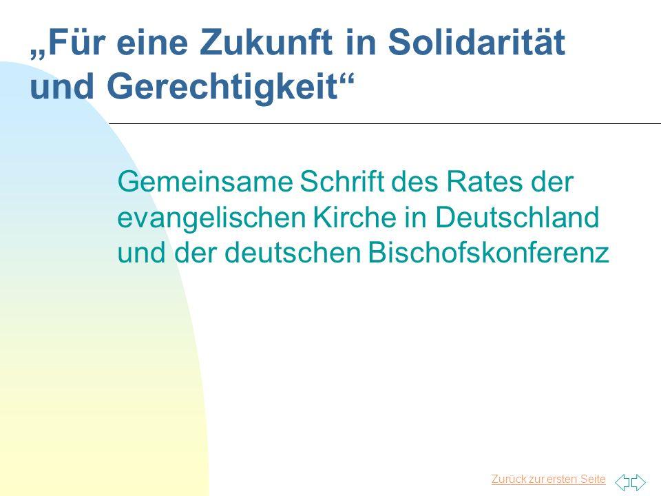 Zurück zur ersten Seite Für eine Zukunft in Solidarität und Gerechtigkeit Gemeinsame Schrift des Rates der evangelischen Kirche in Deutschland und der deutschen Bischofskonferenz
